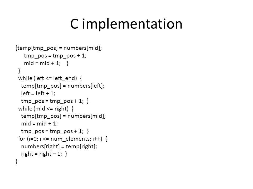 C implementation {temp[tmp_pos] = numbers[mid]; tmp_pos = tmp_pos + 1;